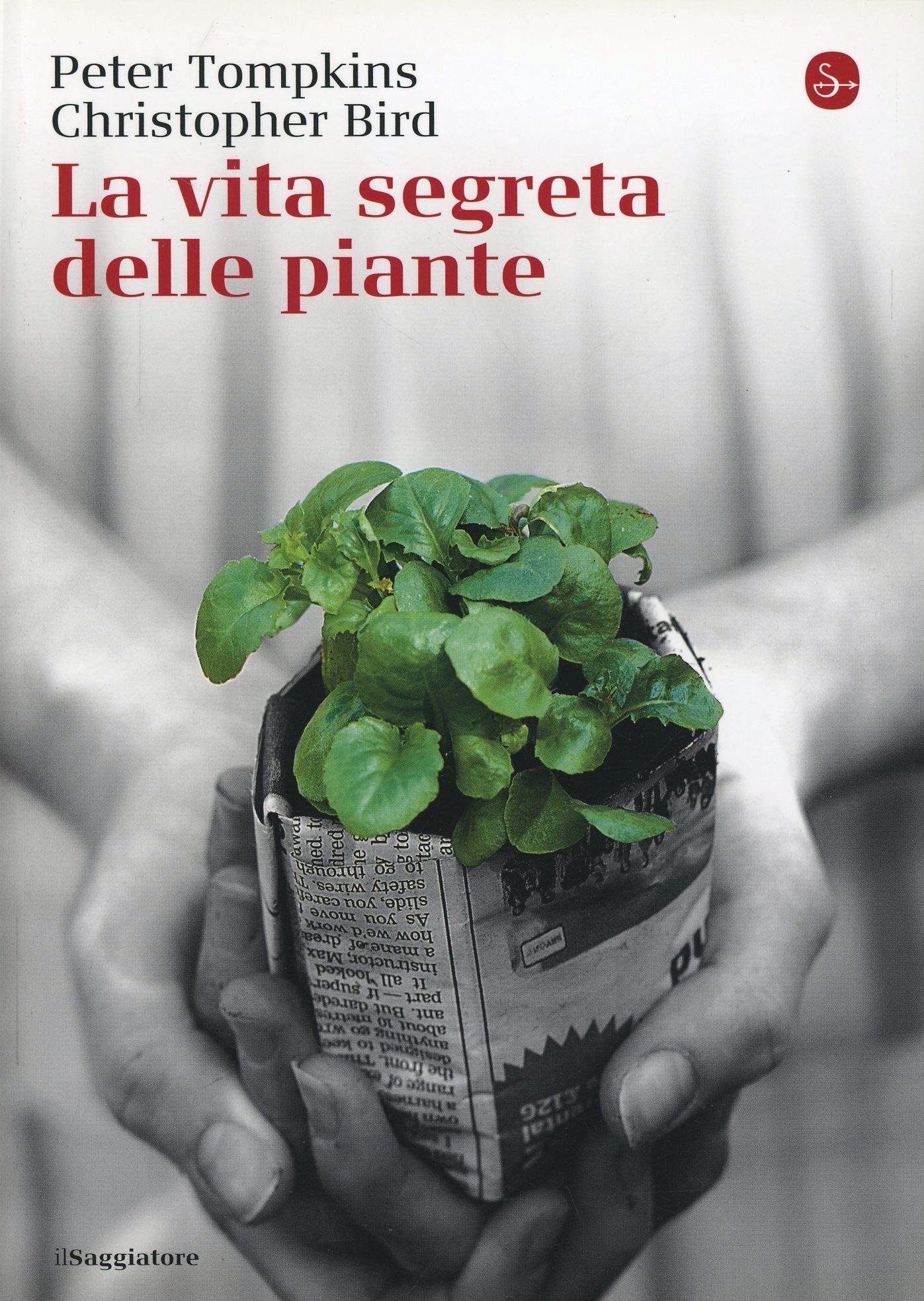 Peter Tompkins Christopher Bird La vita segreta delle piante